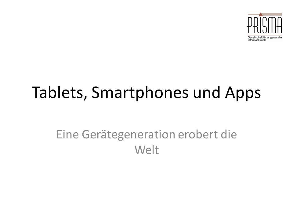 Tablets, Smartphones und Apps Eine Gerätegeneration erobert die Welt