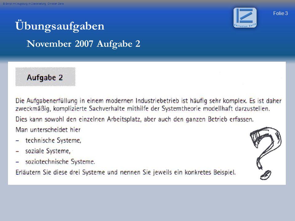 Folie 3 © Skript IHK Augsburg in Überarbeitung Christian Zerle Übungsaufgaben November 2007 Aufgabe 2