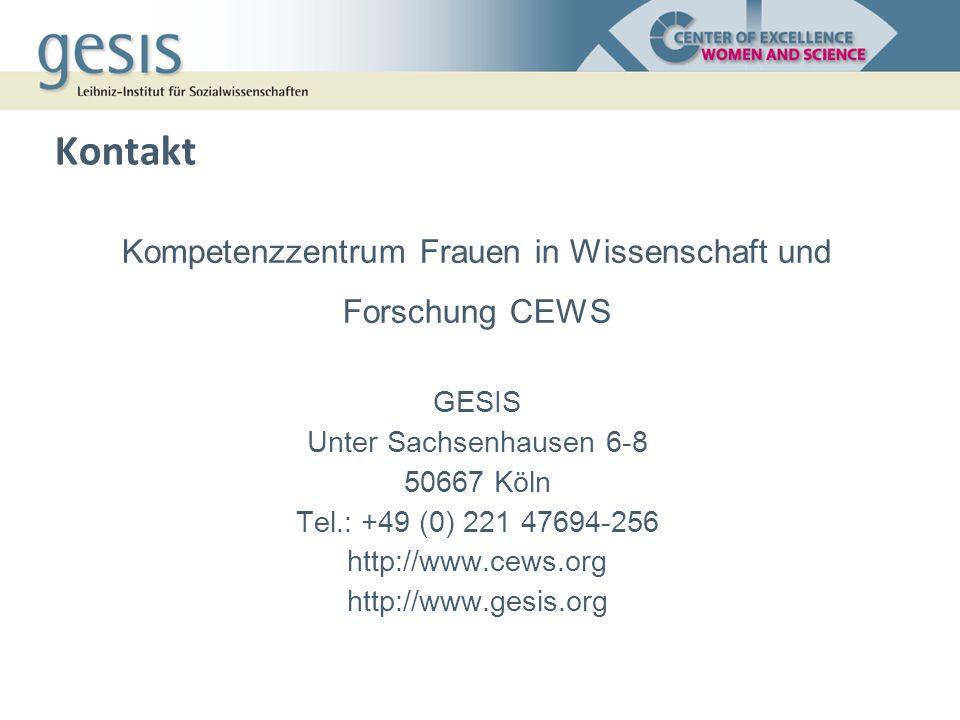 Kompetenzzentrum Frauen in Wissenschaft und Forschung CEWS GESIS Unter Sachsenhausen 6-8 50667 Köln Tel.: +49 (0) 221 47694-256 http://www.cews.org http://www.gesis.org Kontakt