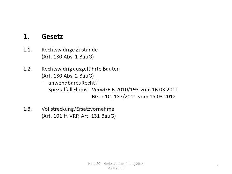 2.Aktuelle Gerichtspraxis 2.1.BaB 2.1.1.VerwGE B 2012/102 vom 21.08.2013 – Geländeaufschüttung in der Landwirtschaftszone, Gemeinde Gams 2002 Bewilligung Geländeauffüllung max.