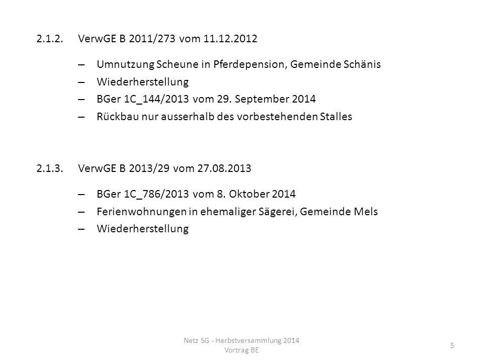 2.1.2.VerwGE B 2011/273 vom 11.12.2012 – Umnutzung Scheune in Pferdepension, Gemeinde Schänis – Wiederherstellung – BGer 1C_144/2013 vom 29. September