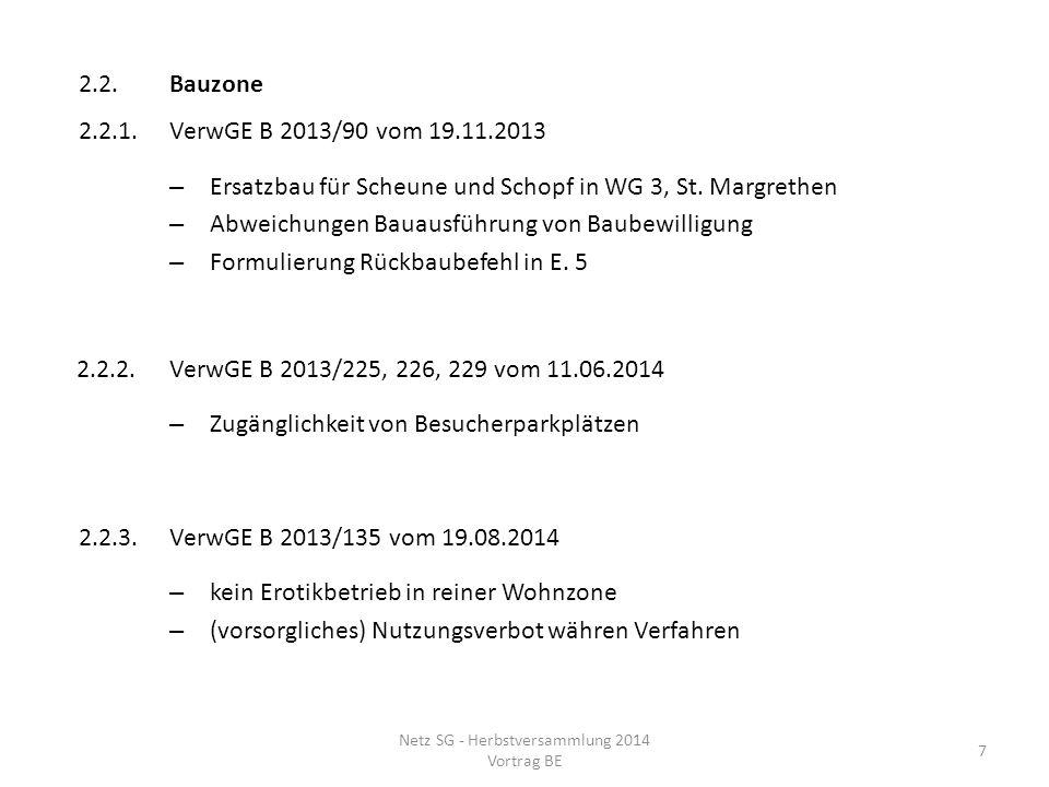 2.2.4.VerwGE B 2011/206 vom 23.08.2012 – Silos Klosterbauer Wil, öBA-Zone Netz SG - Herbstversammlung 2014 Vortrag BE 8