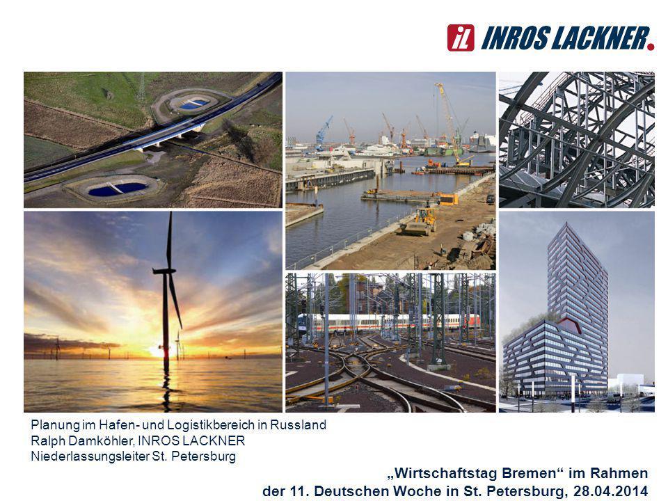Planung im Hafen- und Logistikbereich in Russland Ralph Damköhler, INROS LACKNER Niederlassungsleiter St.