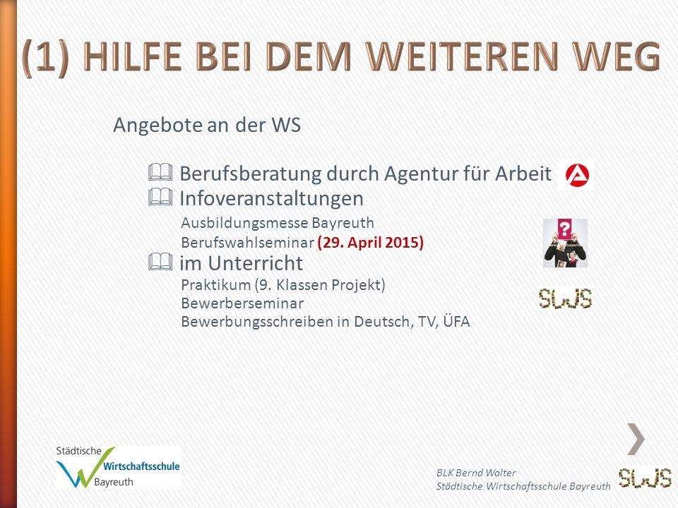BLK Bernd Walter Städtische Wirtschaftsschule Bayreuth Angebote an der WS  Berufsberatung durch Agentur für Arbeit  Infoveranstaltungen Ausbildungsmesse Bayreuth Berufswahlseminar (29.