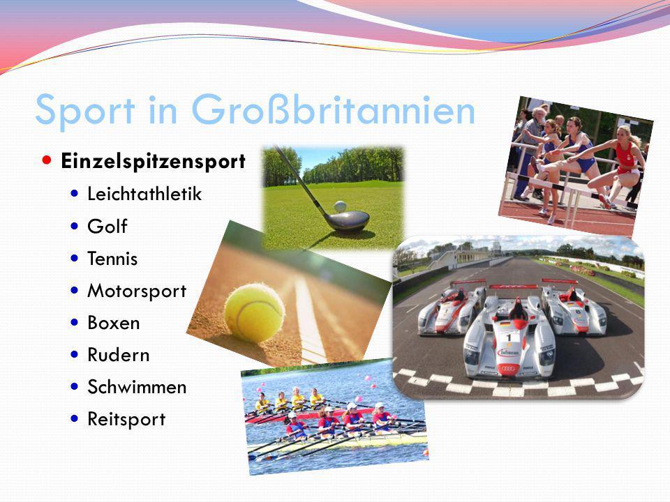 Sport in Großbritannien Einzelspitzensport Leichtathletik Golf Tennis Motorsport Boxen Rudern Schwimmen Reitsport