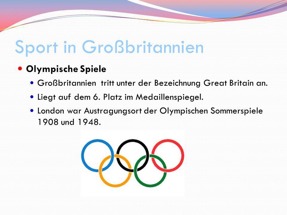 Sport in Großbritannien Olympische Spiele Großbritannien tritt unter der Bezeichnung Great Britain an. Liegt auf dem 6. Platz im Medaillenspiegel. Lon