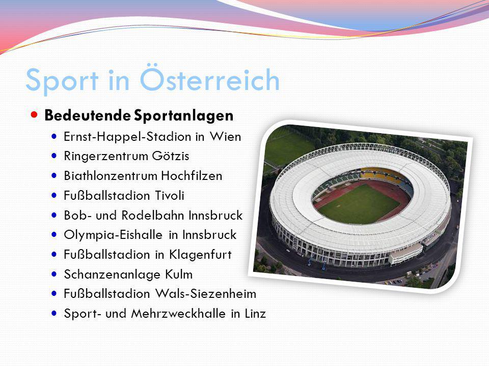 Sport in Österreich Bedeutende Sportanlagen Ernst-Happel-Stadion in Wien Ringerzentrum Götzis Biathlonzentrum Hochfilzen Fußballstadion Tivoli Bob- un