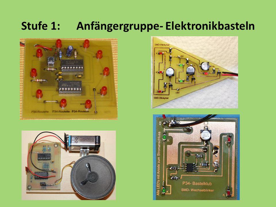 Stufe 1:Anfängergruppe- Elektronikbasteln