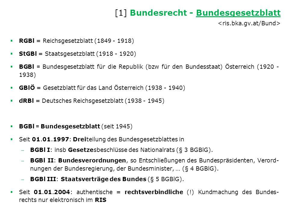  RGBl = Reichsgesetzblatt (1849 - 1918)  StGBl = Staatsgesetzblatt (1918 - 1920)  BGBl = Bundesgesetzblatt für die Republik (bzw für den Bundesstaa