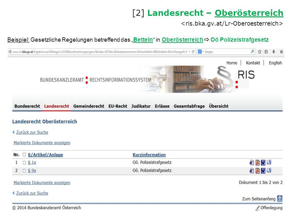 """Beispiel: Gesetzliche Regelungen betreffend das """"Betteln"""" in Oberösterreich  Oö Polizeistrafgesetz [2] Landesrecht – Oberösterreich Oberösterreich"""