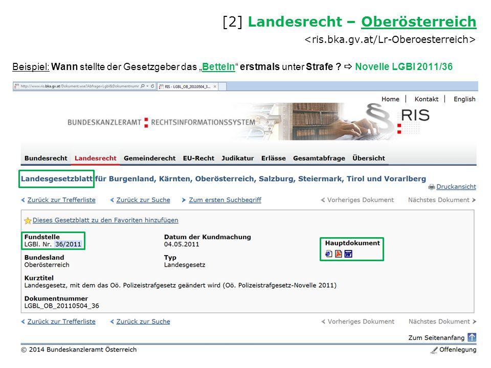 """Beispiel: Wann stellte der Gesetzgeber das """"Betteln"""" erstmals unter Strafe ?  Novelle LGBl 2011/36 [2] Landesrecht – Oberösterreich Oberösterreich"""