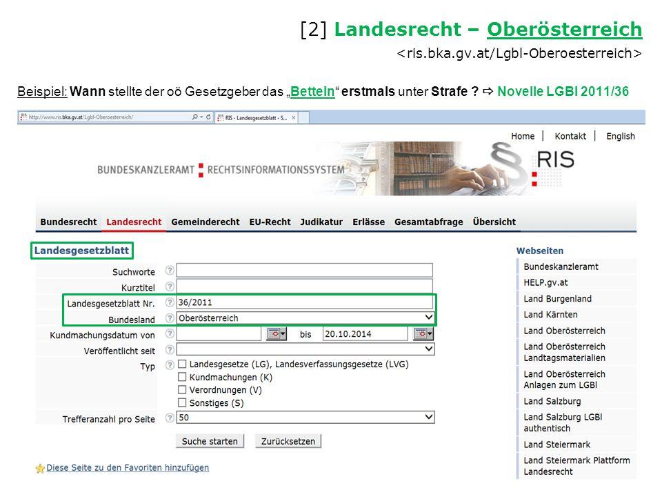 """Beispiel: Wann stellte der oö Gesetzgeber das """"Betteln"""" erstmals unter Strafe ?  Novelle LGBl 2011/36 [2] Landesrecht – Oberösterreich Oberösterreich"""