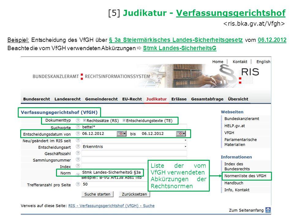 Beispiel: Entscheidung des VfGH über § 3a Steiermärkisches Landes-Sicherheitsgesetz vom 06.12.2012 Beachte die vom VfGH verwendeten Abkürzungen  Stmk