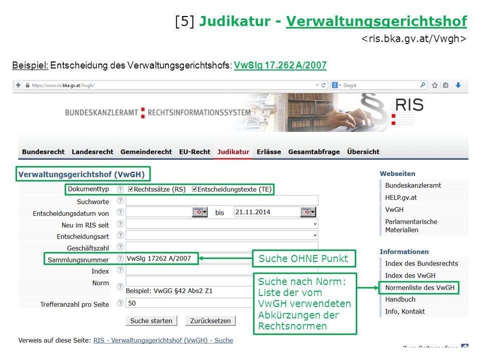 [5] Judikatur - Verwaltungsgerichtshof Verwaltungsgerichtshof Suche OHNE Punkt Beispiel: Entscheidung des Verwaltungsgerichtshofs: VwSlg 17.262 A/2007