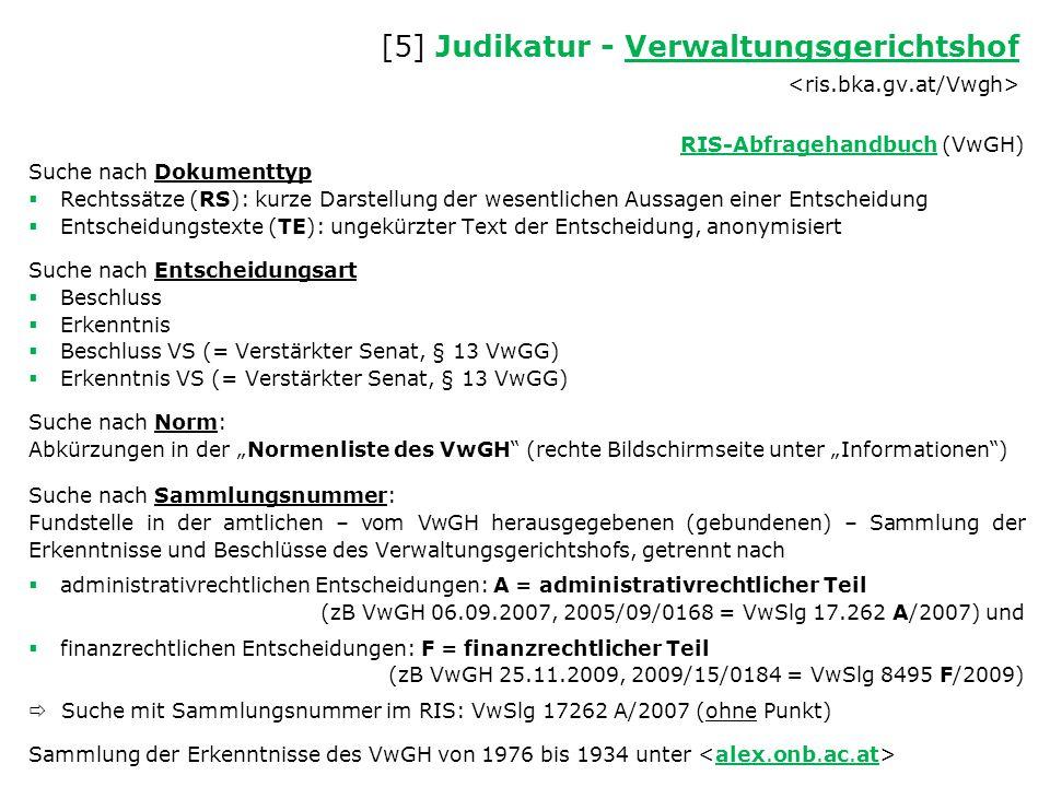 [5] Judikatur - Verwaltungsgerichtshof Verwaltungsgerichtshof RIS-AbfragehandbuchRIS-Abfragehandbuch (VwGH) Suche nach Dokumenttyp  Rechtssätze (RS):