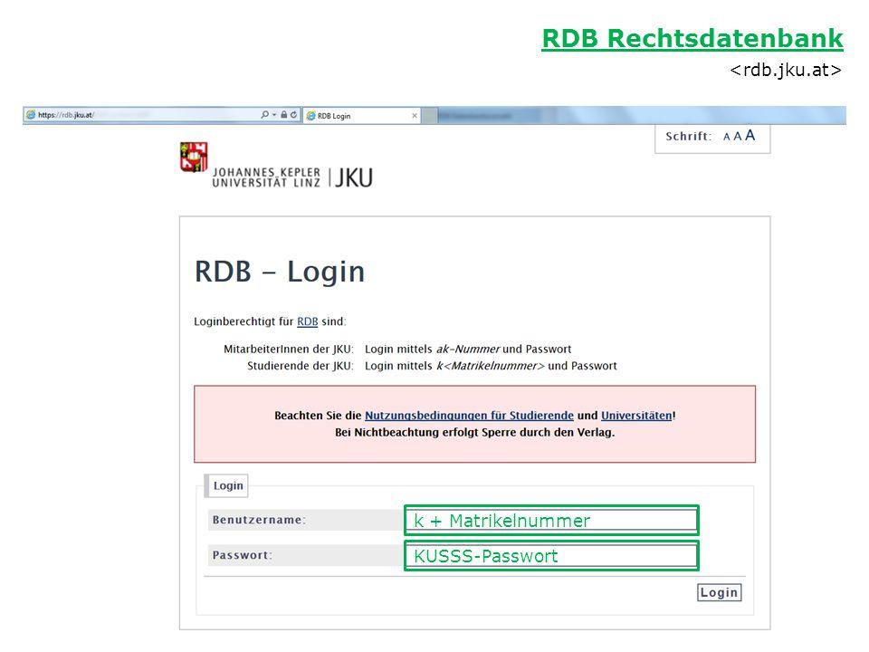 RDB Rechtsdatenbank k + Matrikelnummer KUSSS-Passwort