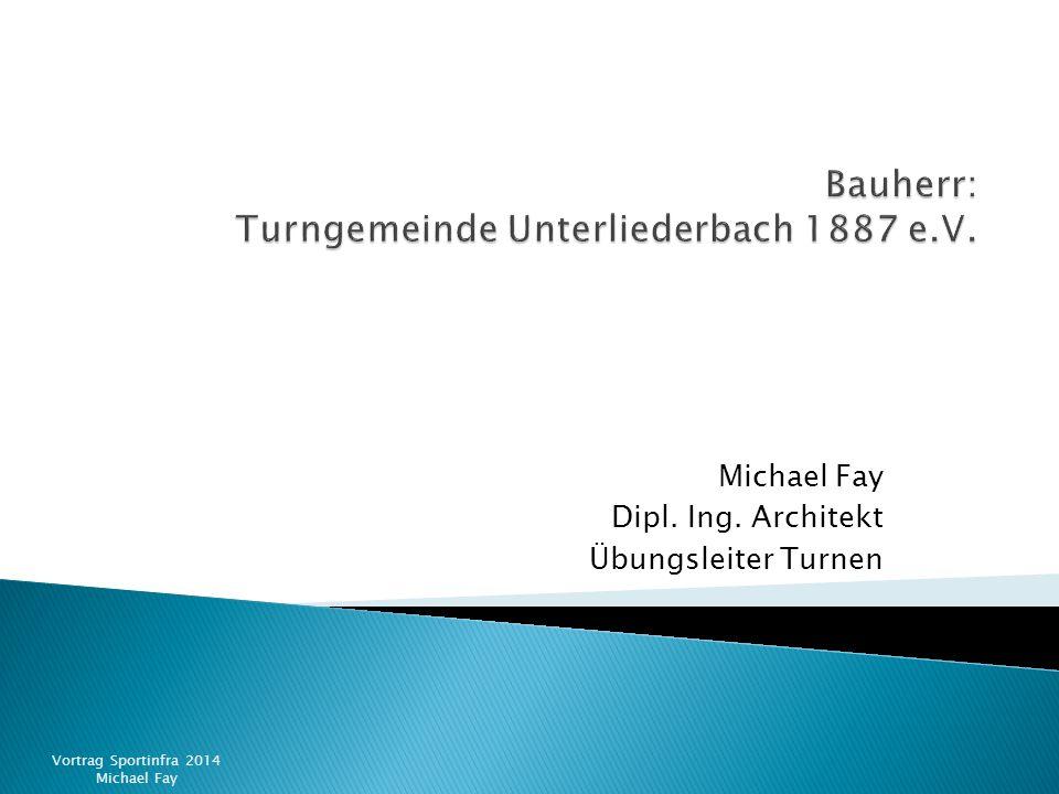 Michael Fay Dipl. Ing. Architekt Übungsleiter Turnen Vortrag Sportinfra 2014 Michael Fay