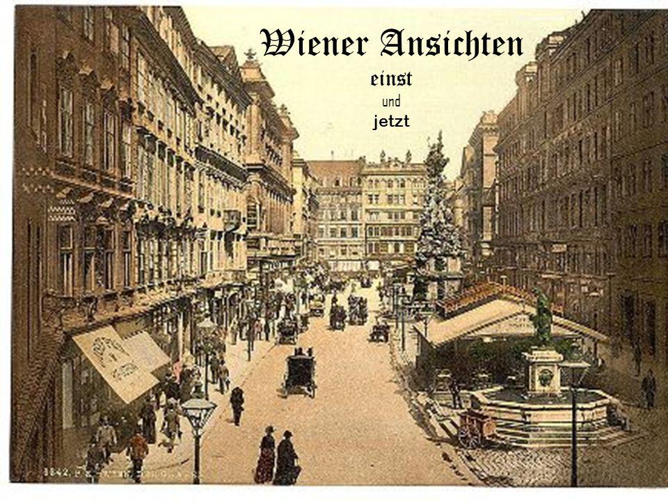 Wiener Ansichten einst und jetzt