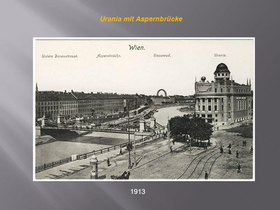 Urania mit Aspernbrücke 1913