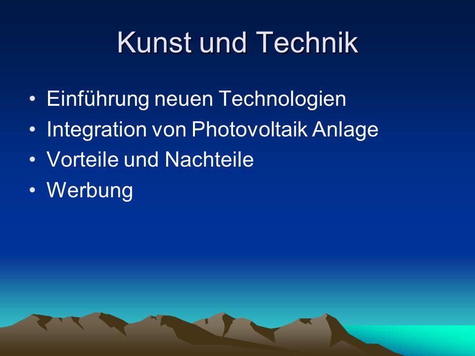 Kunst und Technik Einführung neuen Technologien Integration von Photovoltaik Anlage Vorteile und Nachteile Werbung