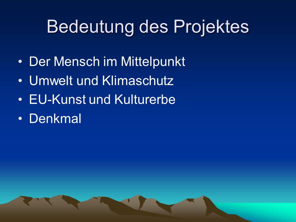 Bedeutung des Projektes Der Mensch im Mittelpunkt Umwelt und Klimaschutz EU-Kunst und Kulturerbe Denkmal