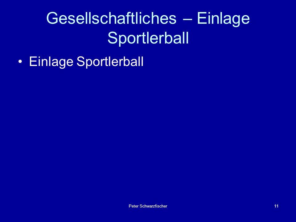 Peter Schwarzfischer11 Gesellschaftliches – Einlage Sportlerball Einlage Sportlerball