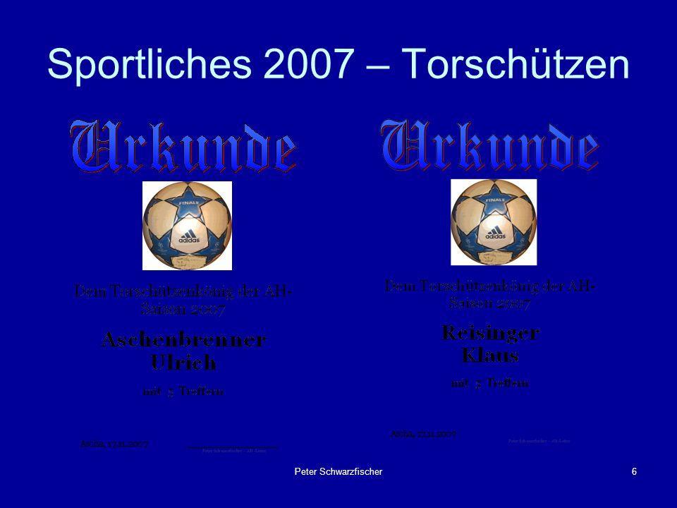 Peter Schwarzfischer7 Sportliches 2007 – Einsätze Aktive AH