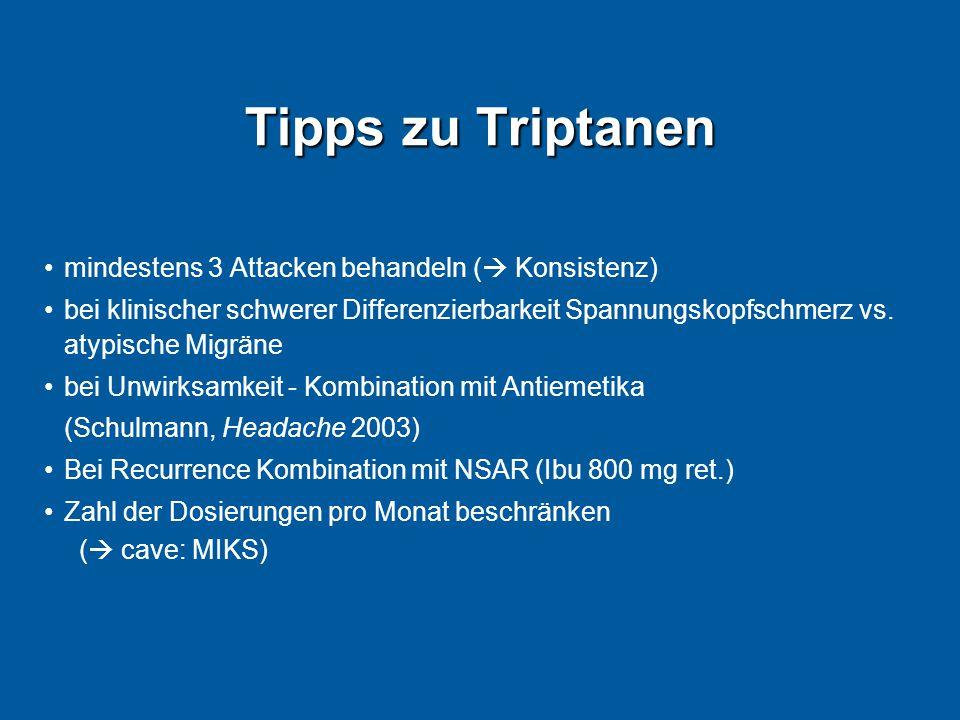 Tipps zu Triptanen mindestens 3 Attacken behandeln (  Konsistenz) bei klinischer schwerer Differenzierbarkeit Spannungskopfschmerz vs. atypische Migr