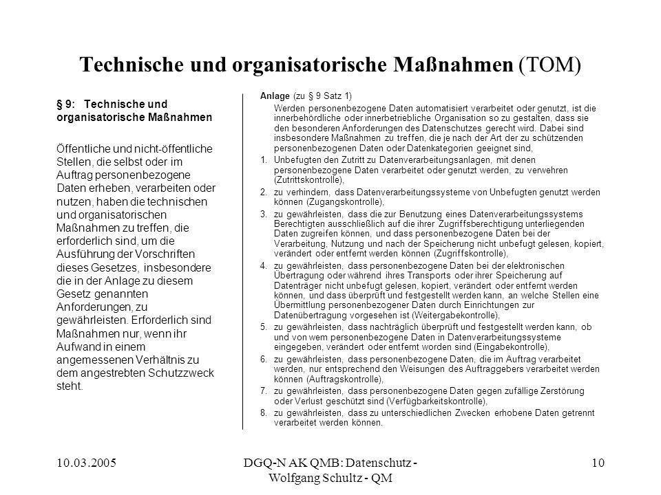 10.03.2005DGQ-N AK QMB: Datenschutz - Wolfgang Schultz - QM 10 Technische und organisatorische Maßnahmen (TOM) § 9:Technische und organisatorische Maß
