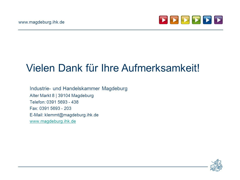 www.magdeburg.ihk.de Industrie- und Handelskammer Magdeburg Alter Markt 8 | 39104 Magdeburg Telefon: 0391 5693 - 438 Fax: 0391 5693 - 203 E-Mail: klem