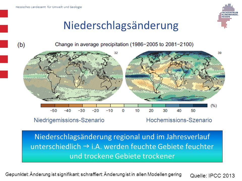 Hessisches Landesamt für Umwelt und Geologie Niederschlagsänderung Quelle: IPCC 2013 Gepunktet: Änderung ist signifikant; schraffiert: Änderung ist in