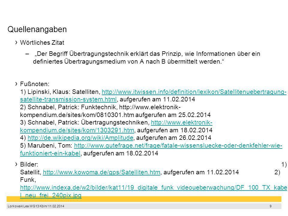"""10 Lorkowski Lea WG13 Köln/ 11.02.2014 9 Quellenangaben Wörtliches Zitat – """"Der Begriff Übertragungstechnik erklärt das Prinzip, wie Informationen übe"""
