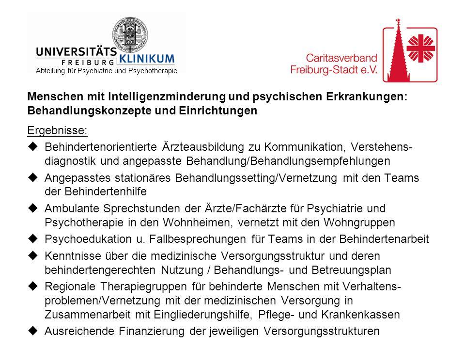 Abteilung für Psychiatrie und Psychotherapie Menschen mit Intelligenzminderung und psychischen Erkrankungen: Behandlungskonzepte und Einrichtungen Erg