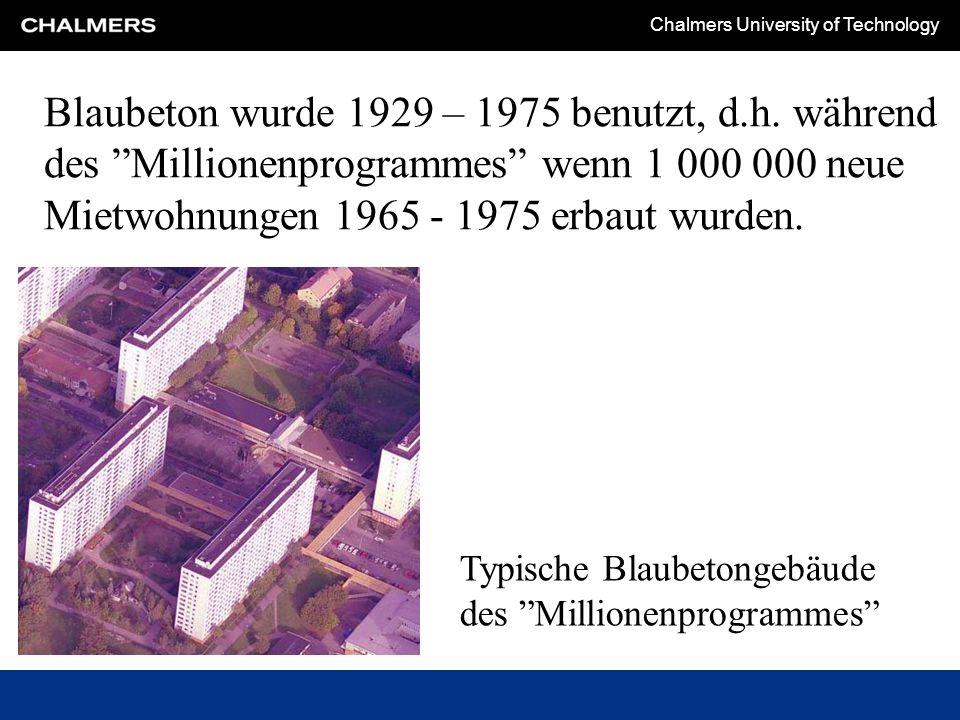 Chalmers University of Technology Blaubeton ist ein Problem, weil Uran und Radium in der ganzen Struktur des Gebäudes vorhanden ist.