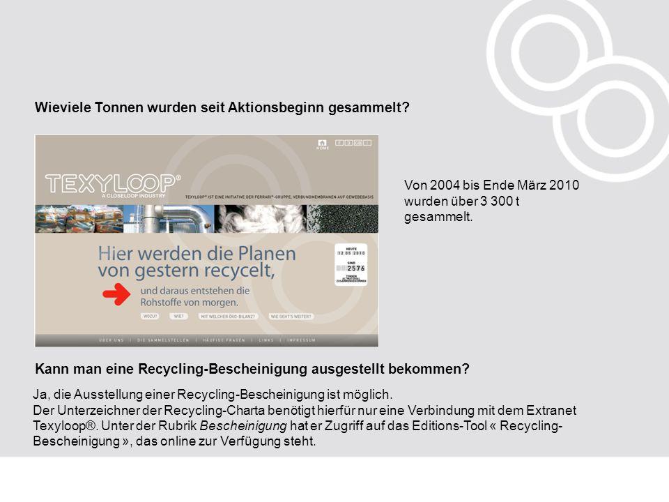 Wieviele Tonnen wurden seit Aktionsbeginn gesammelt? Von 2004 bis Ende März 2010 wurden über 3 300 t gesammelt. Kann man eine Recycling-Bescheinigung