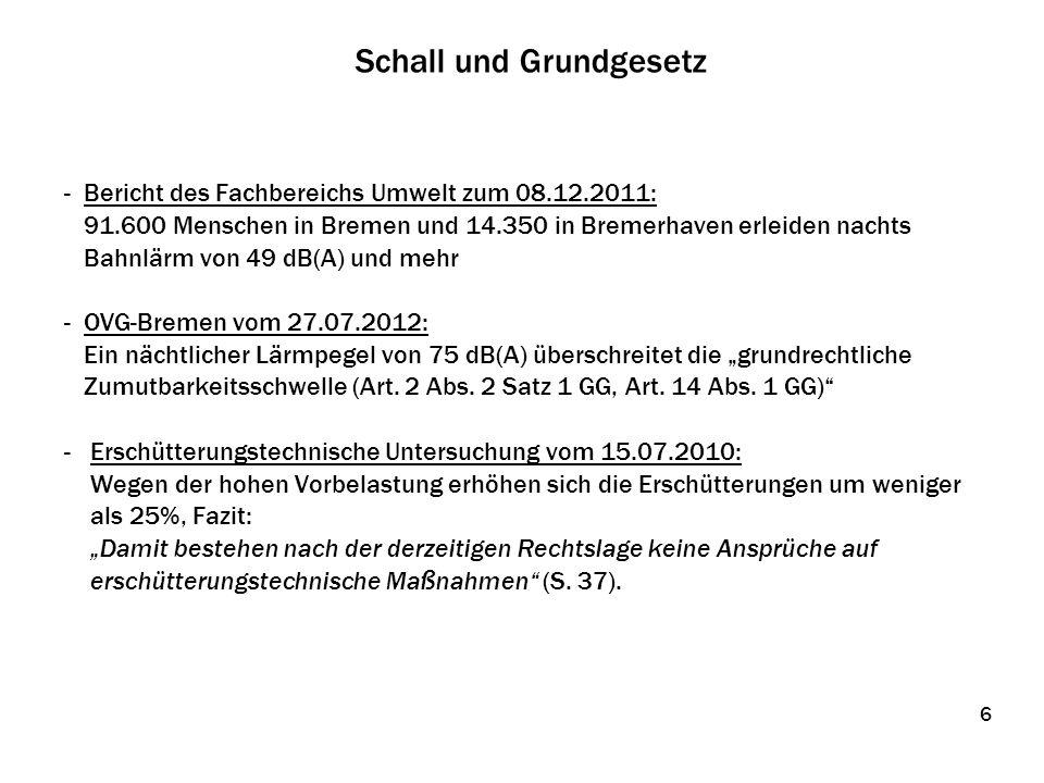 Schall und Grundgesetz - Bericht des Fachbereichs Umwelt zum 08.12.2011: 91.600 Menschen in Bremen und 14.350 in Bremerhaven erleiden nachts Bahnlärm