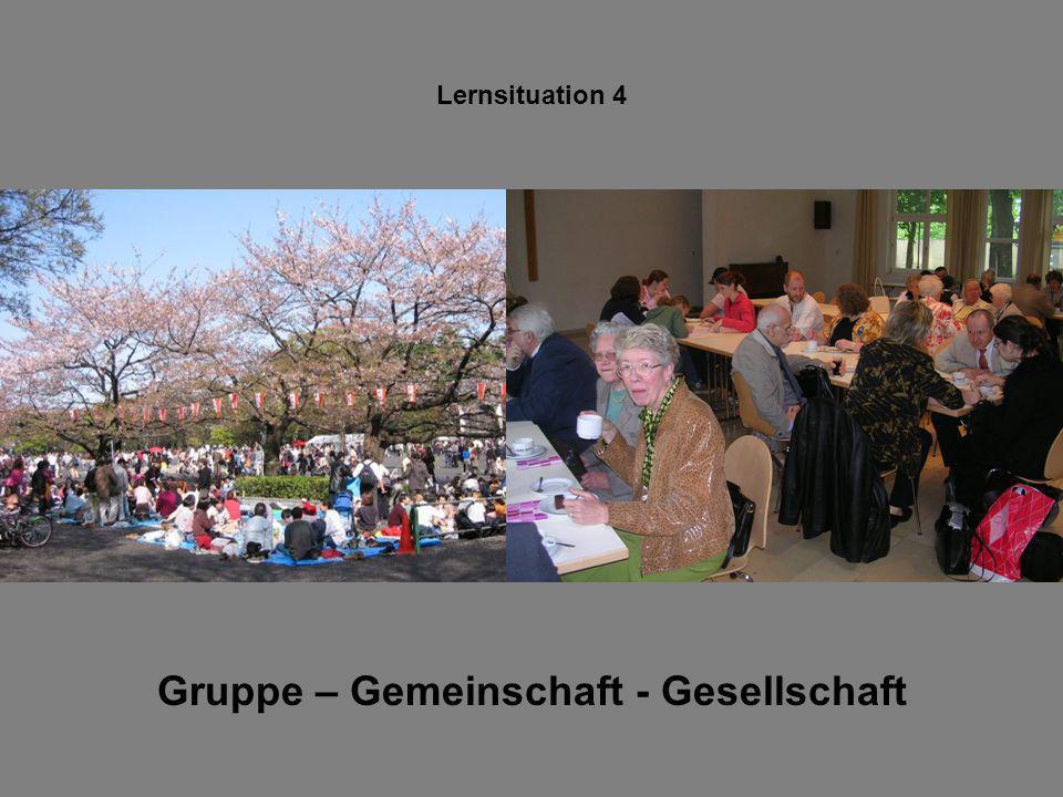Lernsituation 4 Gruppe – Gemeinschaft - Gesellschaft