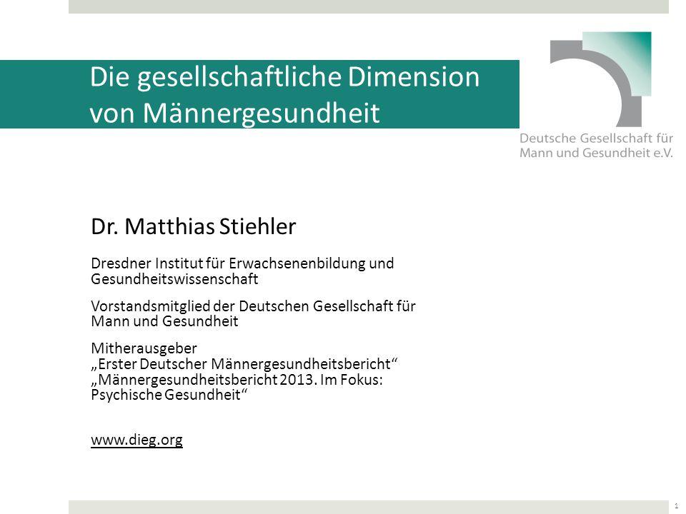 Die gesellschaftliche Dimension von Männergesundheit Dr.