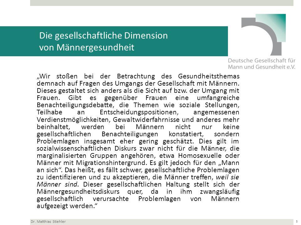 Die gesellschaftliche Dimension von Männergesundheit Dr. Matthias Stiehler 6 Was ist zu tun?