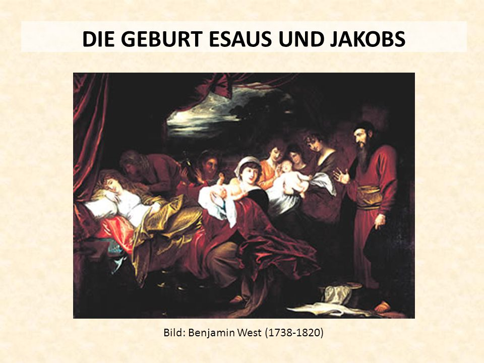 DIE GEBURT ESAUS UND JAKOBS Bild: Benjamin West (1738-1820)