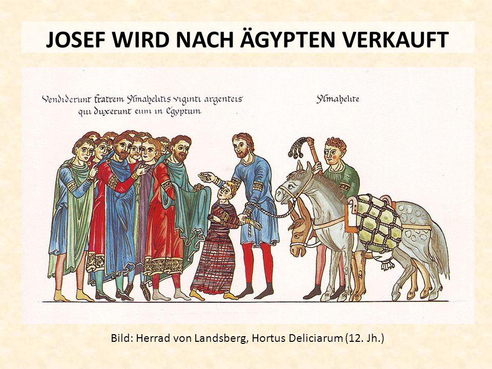 JOSEF WIRD NACH ÄGYPTEN VERKAUFT Bild: Herrad von Landsberg, Hortus Deliciarum (12. Jh.)