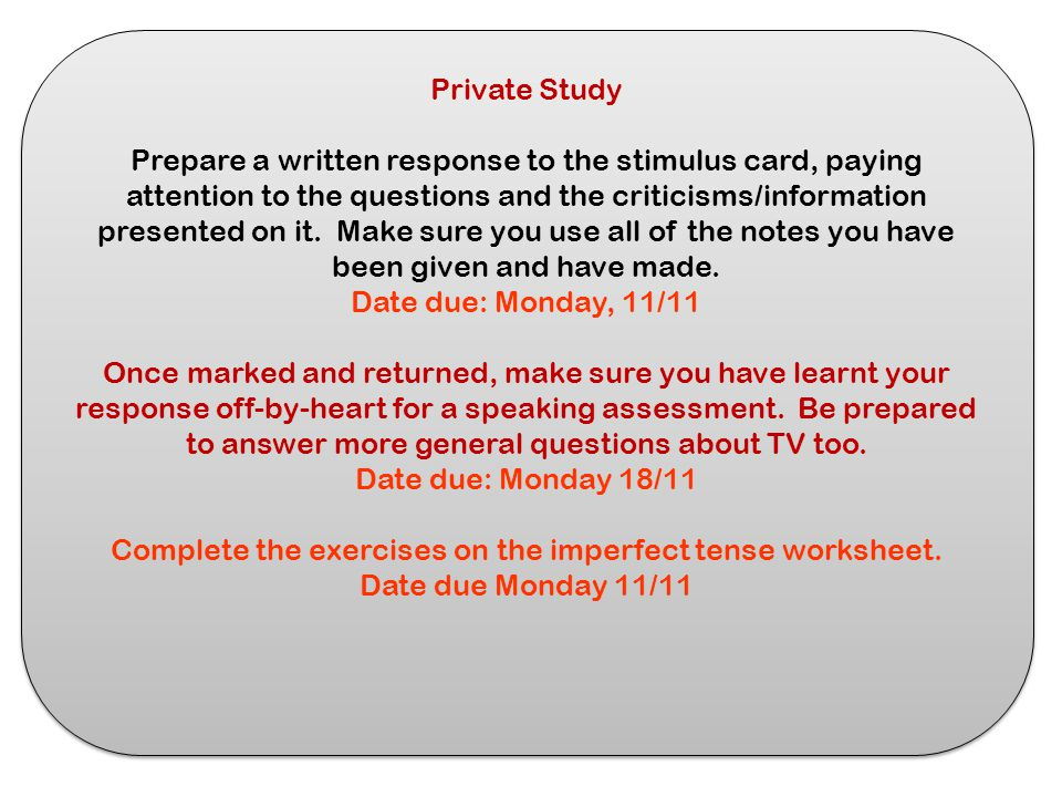 Private Study Prepare a written response to the stimulus card, paying attention to the questions and the criticisms/information presented on it. Make