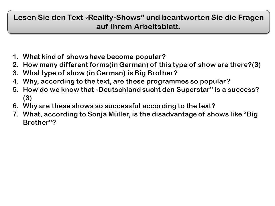 Lesen Sie den Text Reality-Shows und beantworten Sie die Fragen auf Ihrem Arbeitsblatt.