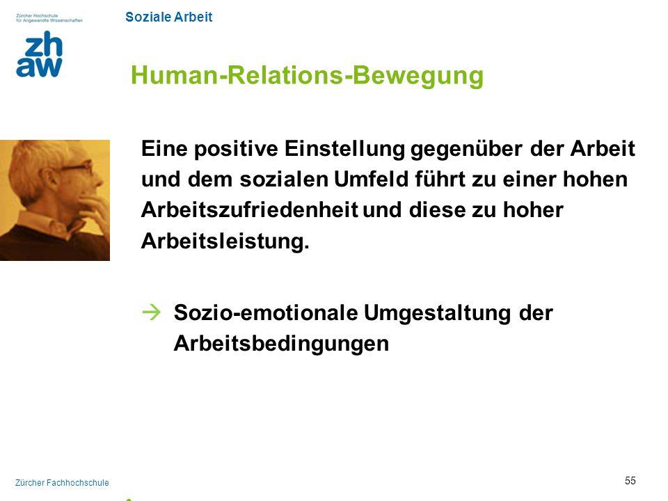 Soziale Arbeit Zürcher Fachhochschule Human-Relations-Bewegung Eine positive Einstellung gegenüber der Arbeit und dem sozialen Umfeld führt zu einer h