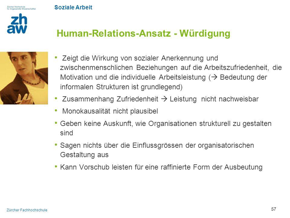 Soziale Arbeit Zürcher Fachhochschule Human-Relations-Ansatz - Würdigung Zeigt die Wirkung von sozialer Anerkennung und zwischenmenschlichen Beziehung