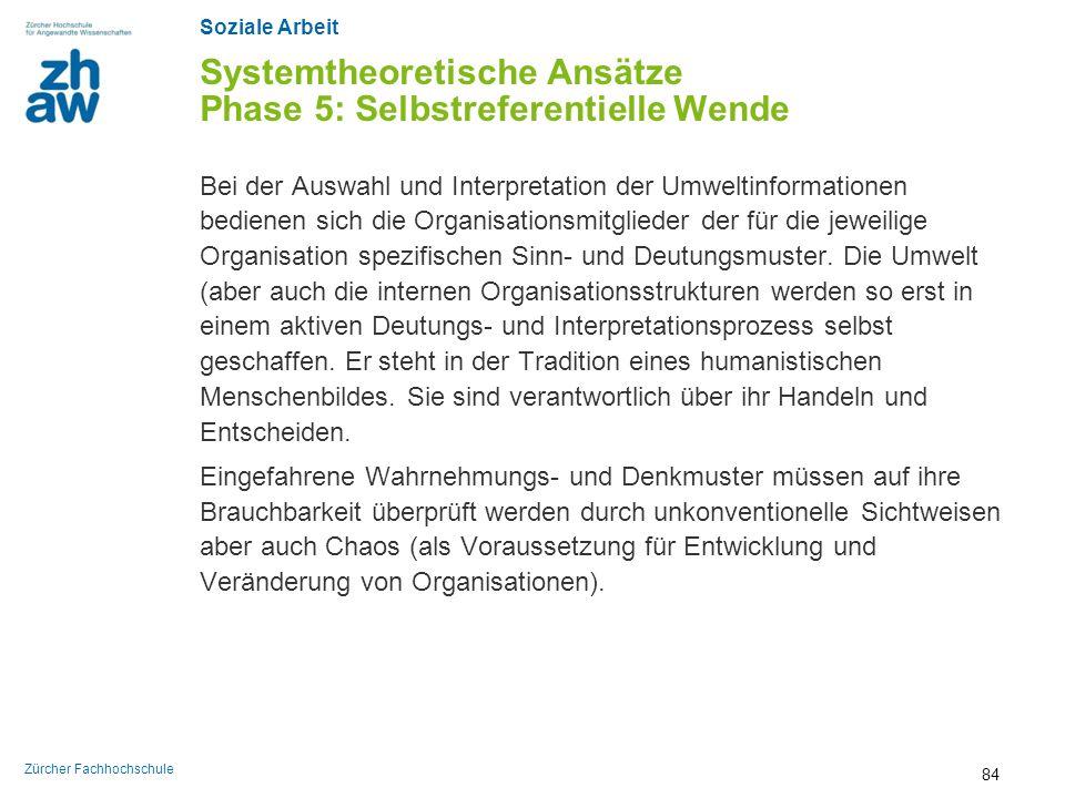 Soziale Arbeit Zürcher Fachhochschule Systemtheoretische Ansätze Phase 5: Selbstreferentielle Wende Bei der Auswahl und Interpretation der Umweltinfor