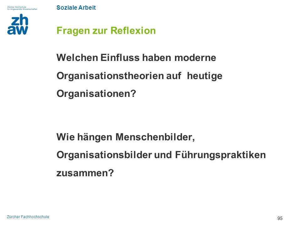 Soziale Arbeit Zürcher Fachhochschule Fragen zur Reflexion Welchen Einfluss haben moderne Organisationstheorien auf heutige Organisationen? Wie hängen