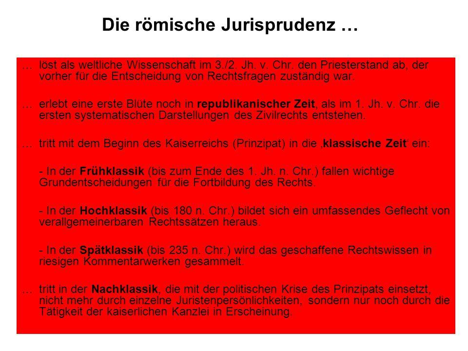 Die römische Jurisprudenz … … löst als weltliche Wissenschaft im 3./2.