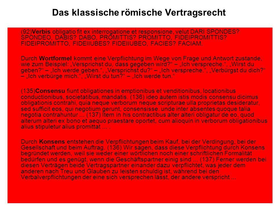 Das klassische römische Vertragsrecht (92)Verbis obligatio fit ex interrogatione et responsione, velut DARI SPONDES.