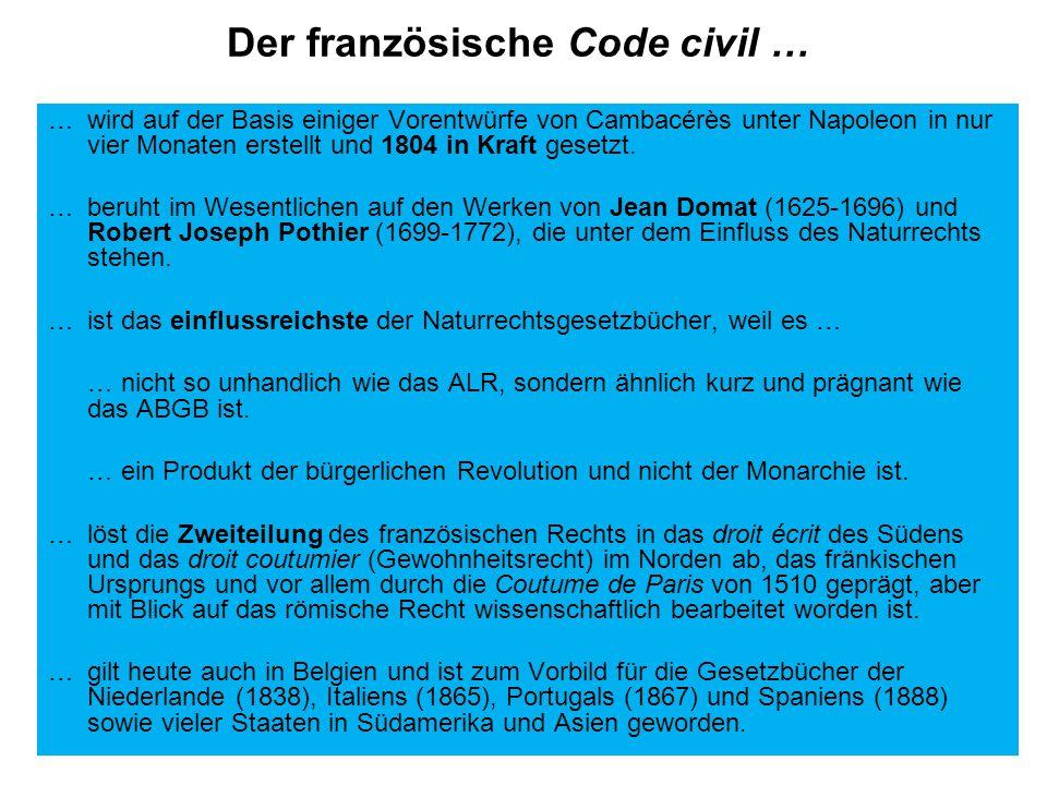 Der französische Code civil … … wird auf der Basis einiger Vorentwürfe von Cambacérès unter Napoleon in nur vier Monaten erstellt und 1804 in Kraft gesetzt.